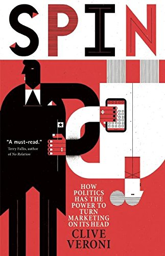 9781770893177: Spin: How Politics Has the Power to Turn Marketing on Its Head