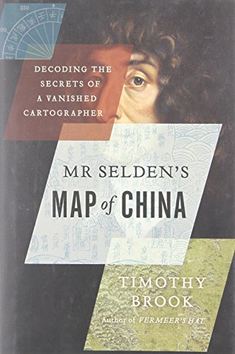 9781770893535: Mr Selden's Map of China: Decoding the Secrets of a Vanished Cartographer