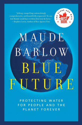 Blue Future: Protecting Water for People and: Maude Barlow