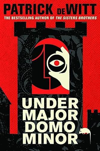 Under Major Domo Minor: Patrick DeWitt