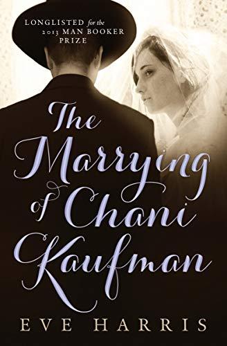 9781770894747: The Marrying of Chani Kaufman