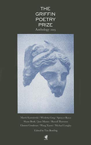 9781770899681: The Griffin Poetry Prize 2015 Anthology (Griffin Poetry Prize Anthology)