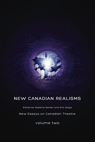 New Canadian Realisms: New Essays on Canadian Theatre, Volume 2: Barker, Roberta