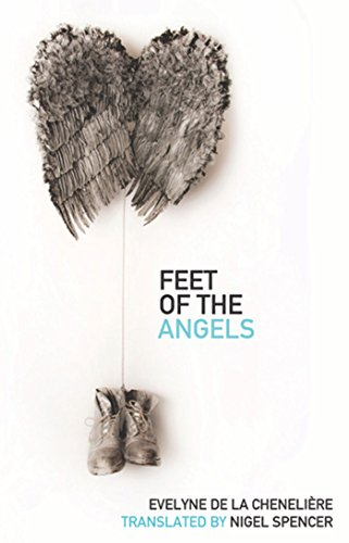 Feet of the Angels: de la cheneliere,