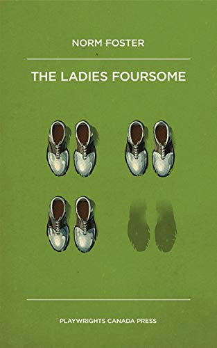 The Ladies Foursome: Norm Foster
