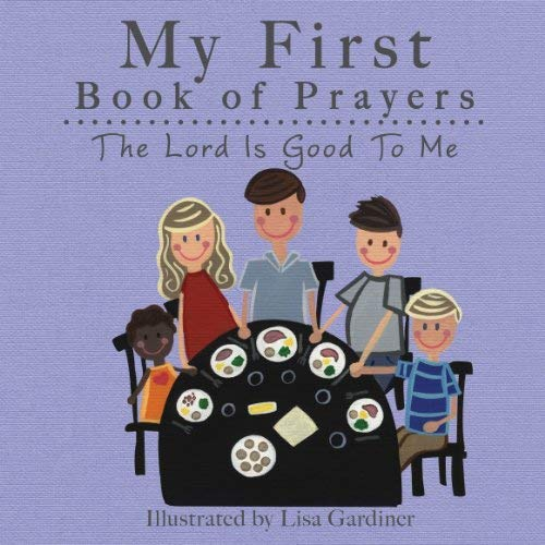 9781770934177: The Lord Is Good to Me (My First Book of Prayers)