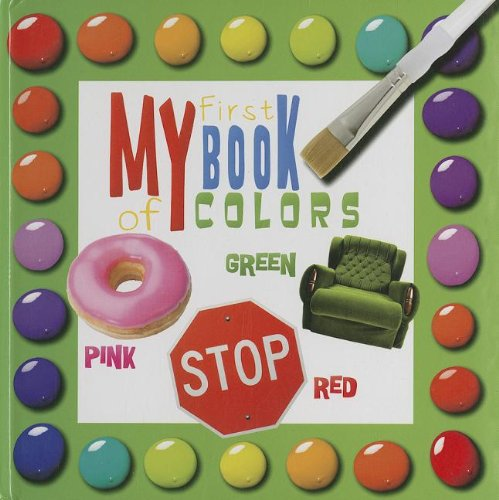 9781770934382: My First Book of Colors (Big Padded Board Books)