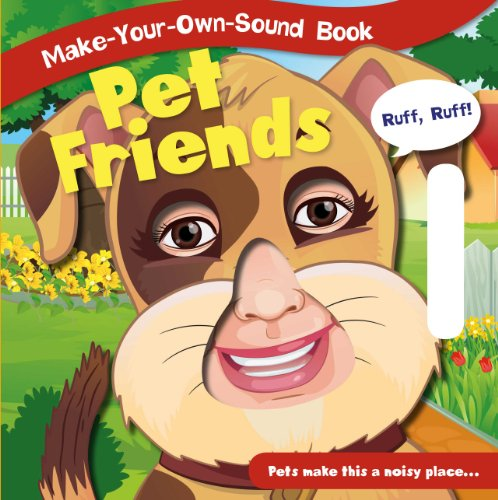 9781770935297: Pet Friends (Make-Your-Own-Sound Books)