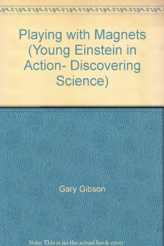 9781770937093: Playing with Magnets (Young Einstein in Action- Discovering Science)