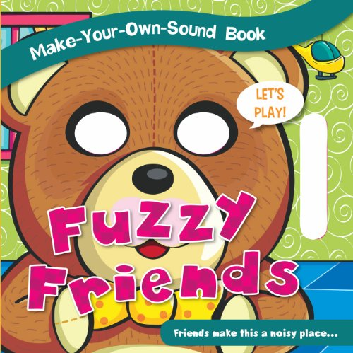 9781770938380: Fuzzy Friends (Make Your Own Sound) (Make-Your-Own-Sound Books)
