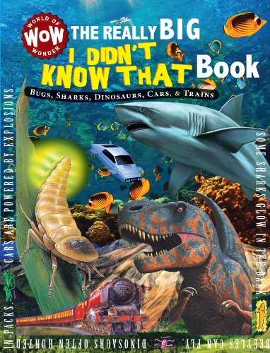 9781770939271: The Really Big I Didn't Know That Book: Bugs, Sharks, Dinosaurs, Cars, & Trains (World of Wonder)