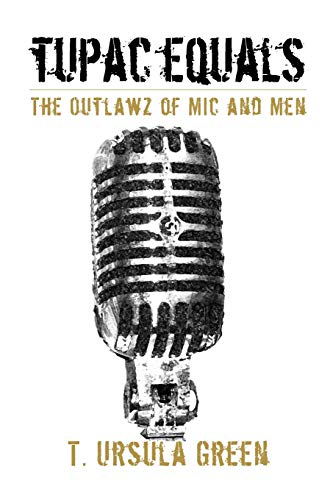 9781770971363: Tupac Equals The Outlawz of Mic And Men