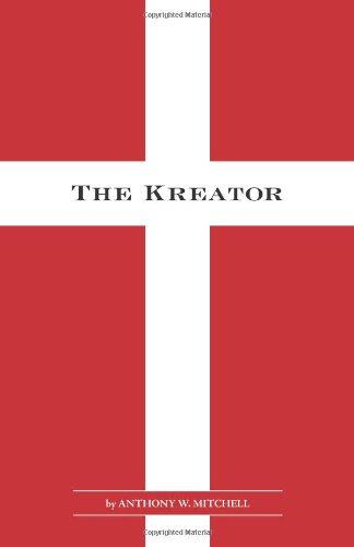The Kreator: Mitchell, Anthony W.