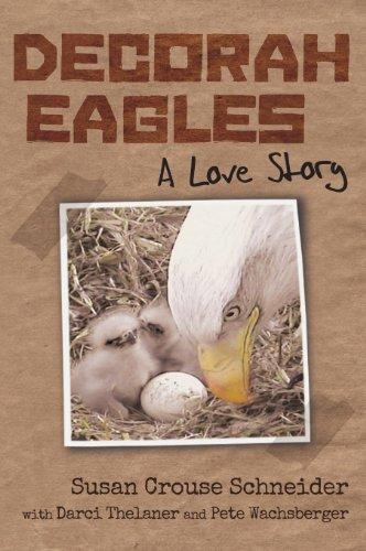 Decorah Eagles: A Love Story: Schneider, Susan Crouse
