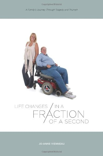 9781770974265: Life Changes in a Fraction of a Second: A Family's Journey Through Tragedy and Triumph