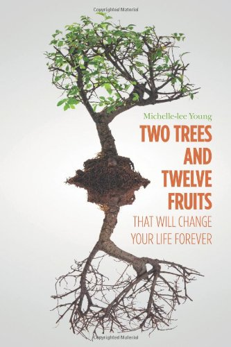 9781770975231: Two Trees and Twelve Fruits That Will Change Your Life Forever