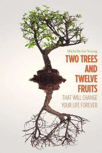 9781770975248: Two Trees and Twelve Fruits That Will Change Your Life Forever