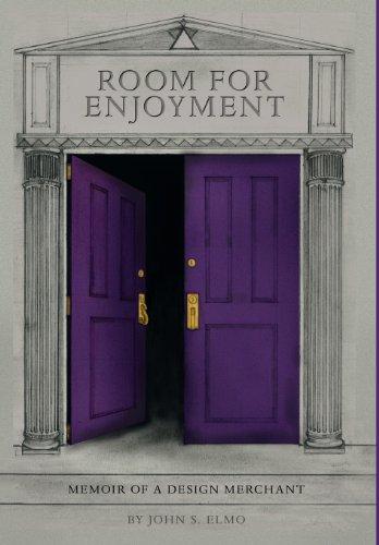 Room For Enjoyment: Memoir of A Design Merchant: John S Elmo