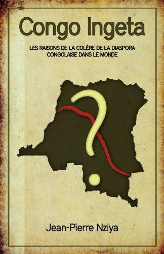9781770979581: Congo Ingeta: Les raisons de la colère de la diaspora congolaise dans le monde (French Edition)