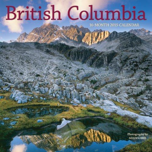 9781770984356: British Columbia Bilingual Wall Calendar 2015