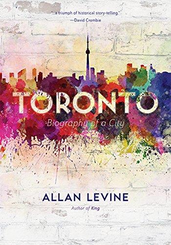 9781771000222: Toronto: Biography of a City