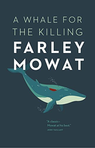 A Whale for the Killing (9781771000284) by Farley Mowat