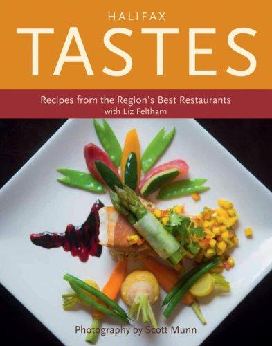 9781771080064: Halifax Tastes: Recipes from the Region's Best Restaurants