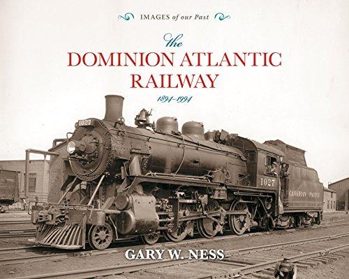 9781771081689: The Dominion Atlantic Railway: 1894-1994