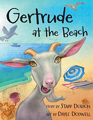 Gertrude at the Beach: Dobson, Starr; Dodwell, Dayle