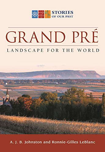 9781771082716: Grand Pre: Landscape for the World (Stories of Our Past)
