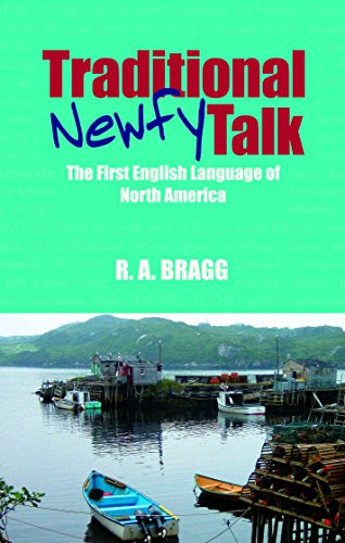 Traditional Newfy Talk: The First English Language of North America: Bragg, Russell A.