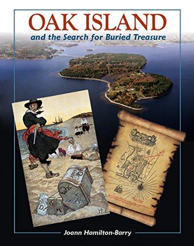 Oak Island: And the Search for Buried Treasure: Joann Hamilton-Barry
