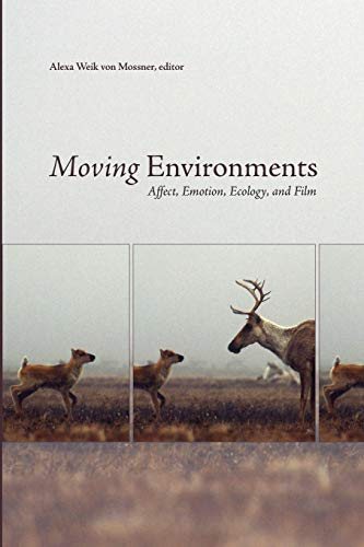 Moving Environments: Affect, Emotion, Ecology, and Film (Environmental Humanities)