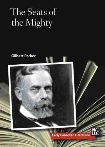 9781771120449: The Seats of the Mighty (Early Canadian Literature)