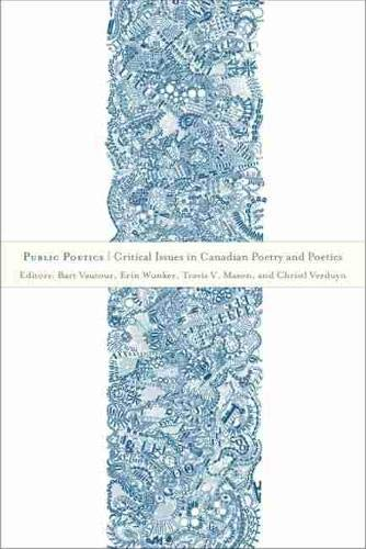 9781771120470: Public Poetics: Critical Issues in Canadian Poetry and Poetics (TransCanada)