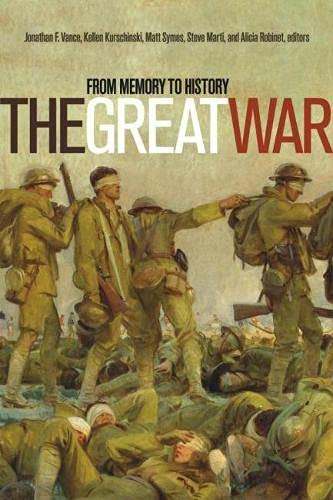 The Great War: From Memory to History (Paperback): Kellen Kurschinski