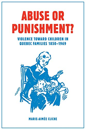 Abuse or Punishment?: Marie-Aimee Cliche, W. Donald Wilson
