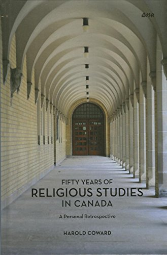 Fifty Years of Religious Studies in Canada: A Personal Retrospective (Hardback): Harold Coward