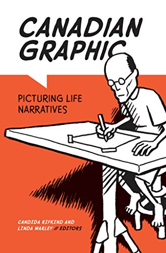 9781771121798: Canadian Graphic: Picturing Life Narratives (Life Writing)