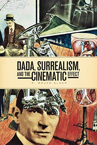 9781771121996: DADA, Surrealism, and the Cinematic Effect (Film and Media Studies)