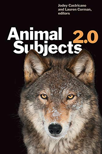 Animal Subjects 2.0 (Environmental Humanities): Lauren Corman, Jodey Castricano