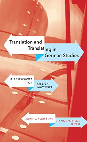 9781771122283: Translation and Translating in German Studies: A Festschrift for Raleigh Whitinger (WCGS German Studies)