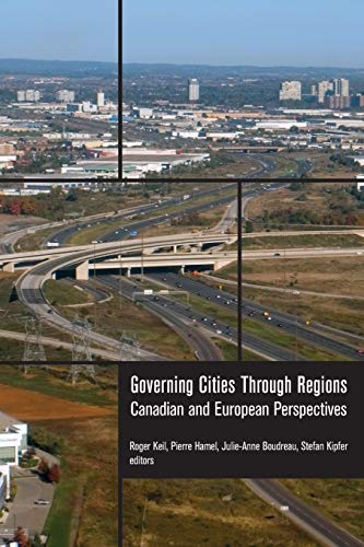9781771122771: Governing Cities Through Regions: Canadian and European Perspectives