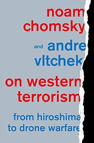 On Western Terrorism: From Hiroshima to Drone Warfare: Chomsky, Noam, Vltchek, Andre
