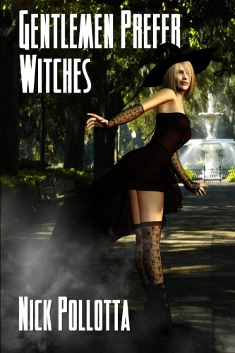 9781771150309: Gentlemen Prefer Witches: A Fantasy Novel By Nick Pollotta