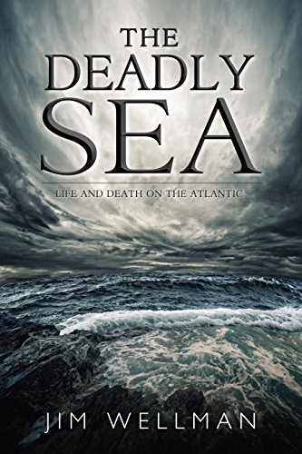 The Deadly Sea: Life and Death on: Jim Wellman
