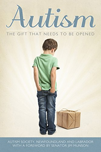 Autism: The Gift That Needs to Be Opened: Autism Society Newfoundland and Labrador
