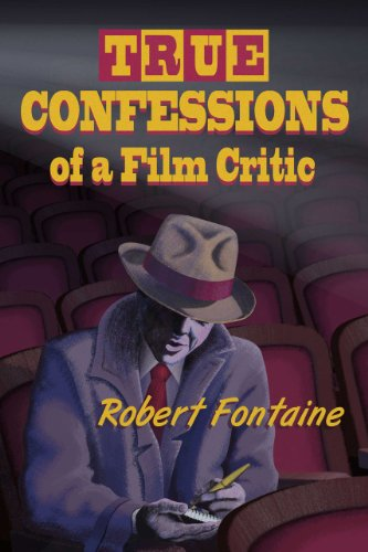 True Confessions of a Film Critic: Robert Fontaine