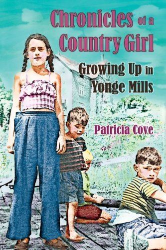 9781771230667: Chronicles of a Country Girl: Growing Up in Yonge Mills