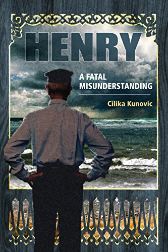 Henry: A Fatal Misunderstanding: Cilika Kunovic